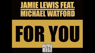 Jamie Lewis feat. Michael Watford - For You (Kings Of Tomorrow Classic Mix)