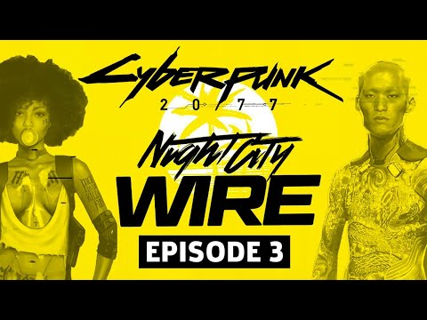 Cyberpunk 2077 Night City Wire Livestream - Episode 3