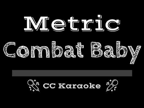 Metric   Combat Baby CC Karaoke Instrumental