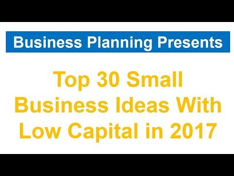 Top 30 Small Business Ideas With Low Capital in 2017