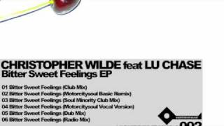 Christopher Wilde feat Lu Chase - Bitter Sweet Feelings (Soul Minority Club Mix)