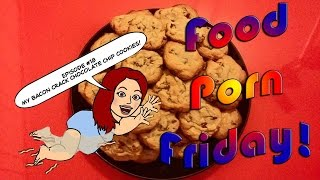 Food Porn Friday Episode #18: My Chocolate Chip Bacon Crack Cookies