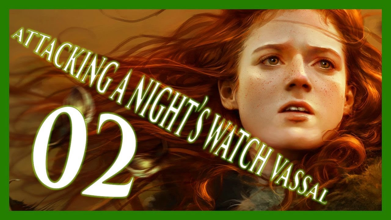 Attacking a Night's Watch Vassal! A World of Ice and Fire 4.1 Gameplay Let's Play Part 2