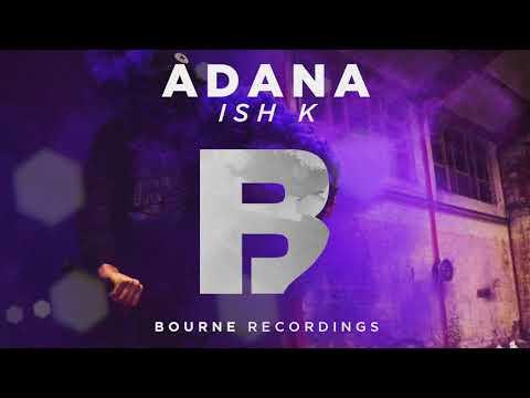 Ish K - Adana