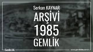 1985 yılında GEMLİK
