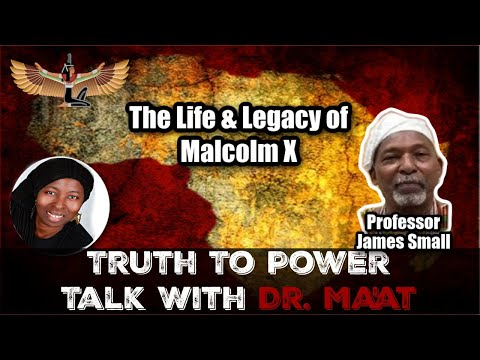 Professor James Small and Dr. Ma'at: The Life & Legacy of Malcolm X
