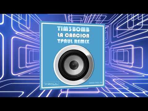 Tim3bomb -La Cancion (TPaul Remix)