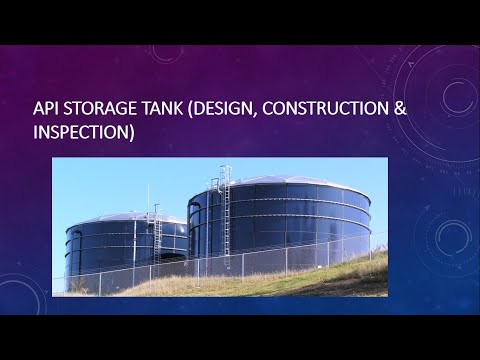 API STORAGE TANK DESIGN, CONSTRUCTION & INSPECTION