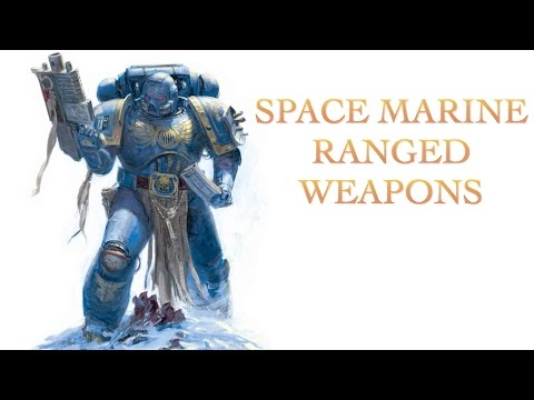 40 Facts on Ranged Weapons of the Space Marines Warhammer 40k
