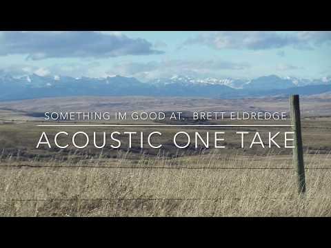 Something I'm Good At - Acoustic One Take