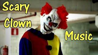 Baixar SCARY CLOWN MUSIC - Creepy Clown Sighting Music -  🎵