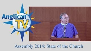 Anglican Assembly 2014: State of the Church