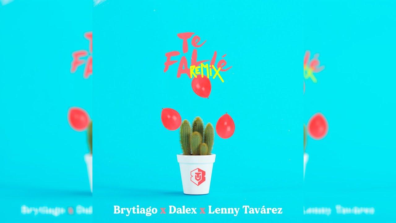 Brytiago Ft. Dalex Y Lenny Tavarez - Te Fallé (Remix)