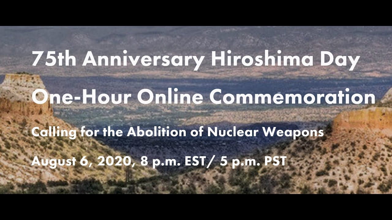 Hiroshima Day 2020 — Pace e Bene Nonviolence Service