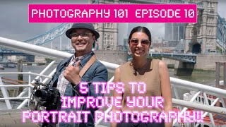 5 Tips to improve your portrait photography   Photography 101 EP 10