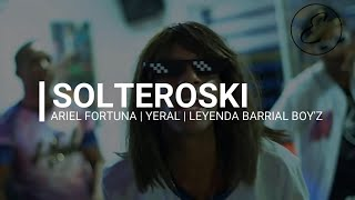(KARAOKE) ARIEL FORTUNA   YERAL   LEYENDA BARRIAL BOY'Z - SOLTEROSKI (SIN VOZ)