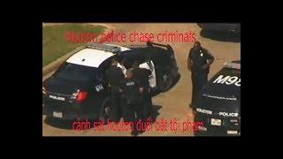 Houton police chase criminals, cảnh sát houton đuổi bắt tội phạm