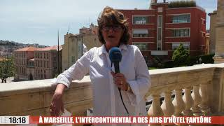 À Marseille, l'Intercontinental à des airs d'hôtel fantôme