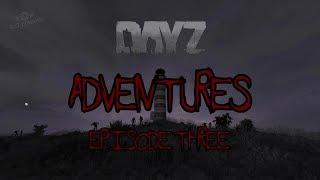 DayZ Adventures #3 [HD] - Сплошное невезение и сектор