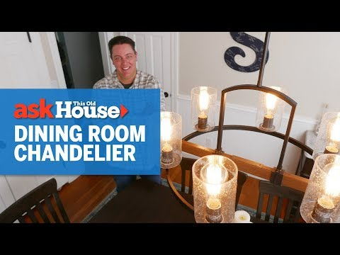 How to Install a Dining Room Chandelier | Ask This Old House