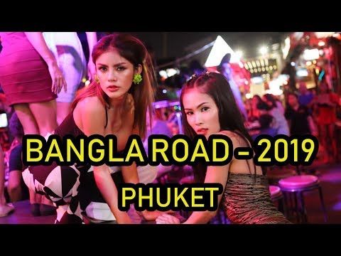 Patong Nightlife, Phuket - Bangla Road 2019
