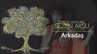 Sezen Aksu - Arkadaş | Türkiye Şarkıları - The Songs of Turkey (Live)