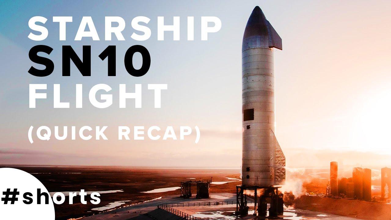 Starship SN10 Quick Flight Recap #shorts
