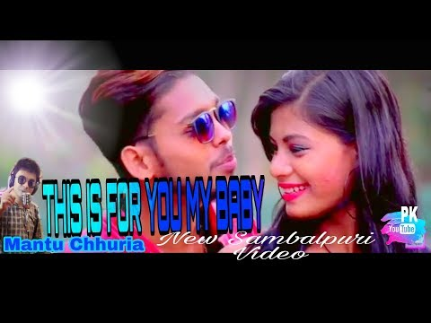 || THIS IS FOR YOU MY BABY || NEW SAMBALPURI VIDEO || SONG MIX || Mantu chhuria ||