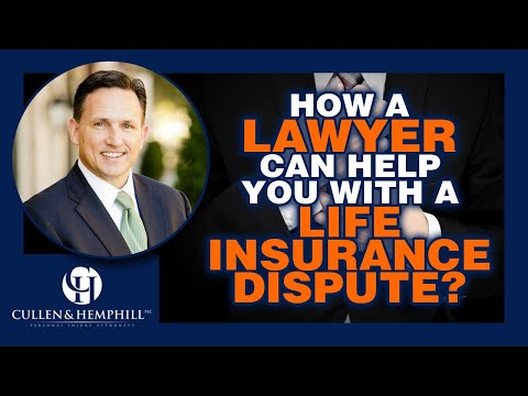 Here's Why You Need a Lawyer for Your Life Insurance Dispute...