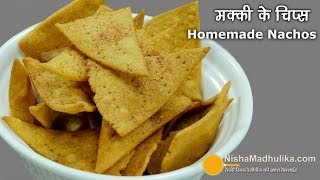 Nacho Chips - Homemade Nachos - Corn Tortilla Chips - Makki ke Chips