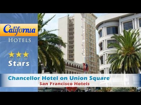 Chancellor Hotel on Union Square, San Francisco Hotels - California