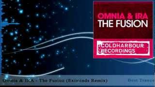 Omnia & IRA - The Fusion (Eximinds Remix)