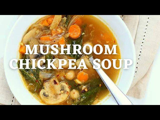 MUSHROOM CHICKPEA SOUP | Protein Rich Vegan Soup Recipe | Vegan Richa Recipes