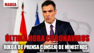 DIRECTO CORONAVIRUS | Comparecencia de Pedro Sánchez para anunciar las medidas del estado de Alarma