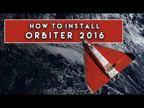 How to install Orbiter 2016 & essential addons