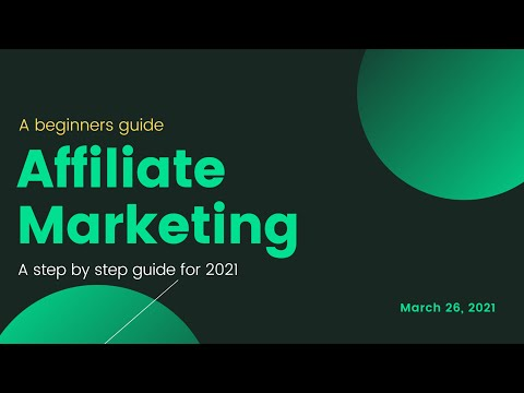 Affiliate Marketing For 2021 – A Step By Step Guide For Beginners (Make money online with marketing)