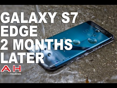 Samsung Galaxy S7 Edge 2 Months Later Review
