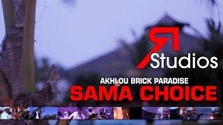 Akhlou Brick Paradise - Sama Choice