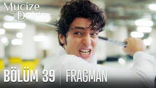 Mucize Doktor 39. Bölüm Fragmanı
