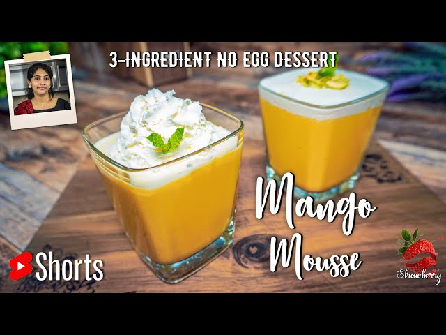 3 ingredient Mango Dessert | 3 ചേരുവയും 10 മിനിറ്റും മതി| Mango Mousse Malayalam | #shorts | Mousse