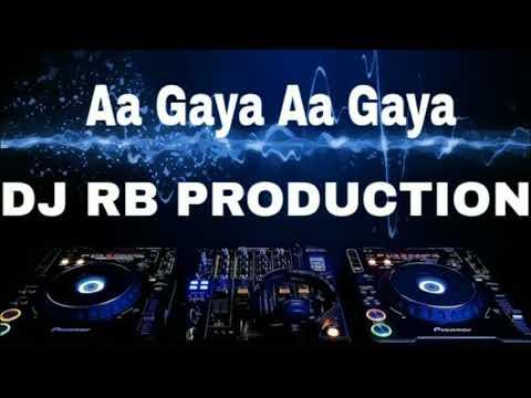 Aa Gaya Aa Gaya DJ Rb Mix