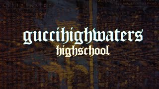 guccihighwaters - highschool (Lyric Video)