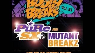 PuRe SX, Mutantbreakz - Let Me Go (Booty Down) (Original Mix) Booty Breaks