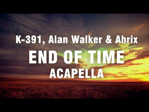 k-391,-alan-walker-&-ahrix---end-of-time-(acapella-studioz)