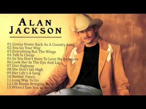 Alan Jackson Best Song Ever Best All Time Top Love Songs
