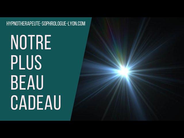 """2 Replay Hypno-Méditation """" Notre Plus Beau Cadeau"""""""