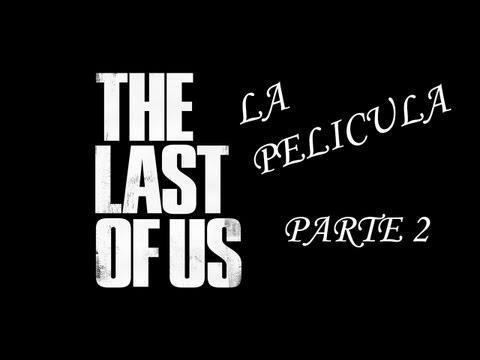 The Last of Us - PELICULA Español (2 de 3) [1080p] Cutscenes + GAMEPLAY + Intros cinematograficas