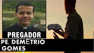 RÁDIO PES DE CRISTO - PREGADOR - PE. DEMÉTRIO GOMES - RJ