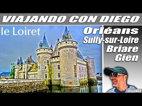 LOIRET - Viajando con Diego - Orleans, Sully-sur-Loire, Briare, Gien