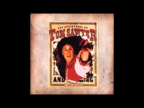 The Adventures of Tom Sawyer -  2001 Original Broadway Cast